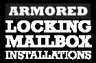 Armored Locking Mailbox Installations